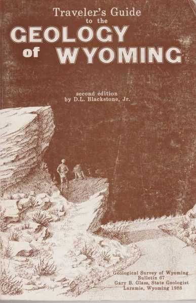 Image for Traveler's Guide to the Geology of Wyoming [The Geological Survey of Wyoming Bulletin 67]