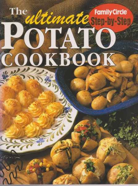 Image for The Ultimate Potato Cookbook [Family Circle Step-By-Step]