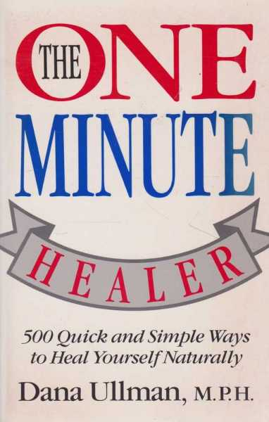 Image for The One Minute Healer - 500 Quick and Simple Ways to Heal Yourself Naturally