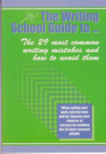Image for The Writing School Guide to...The 29 Most Common Writing Mistakes and How To Avoid Them