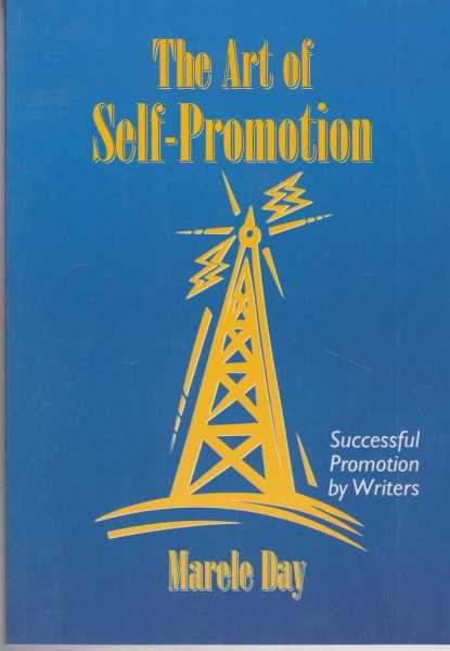 Image for The Art of Self-Promotion - Successful Promotion by Writers