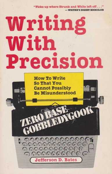 Image for Writing With Precision - How To Write So That You Cannot Possibly Be Understood