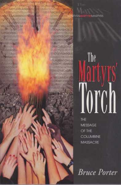 Image for The Martyrs' Torch - The Message of the Columbine Massacre