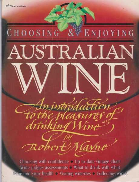 Image for Choosing and Enjoying Australian Wine - An Introduction to the Pleasures of Drinking Wine