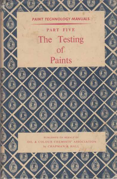 Image for Paint Technology Manuals: Part Five: The Testing of Paints