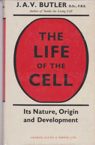 Image for The Life of the Cell - Its Nature, Origin and Development