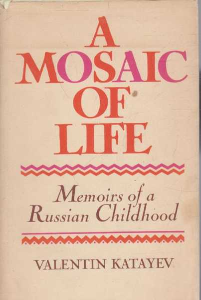 Image for A Mosaic of Life or The Magic Horn of Oberon - Memoirs of a Russian Childhood