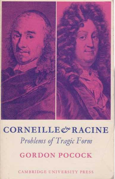 Image for Corneille & Racine - Problems of Tragic Form
