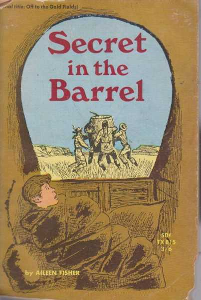 Image for Secret in the Barrel [Original Title: Off to the Gold Fields]