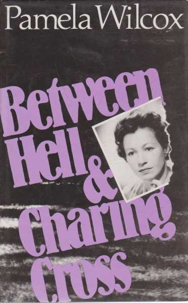 Image for Between Hell & Charing Cross