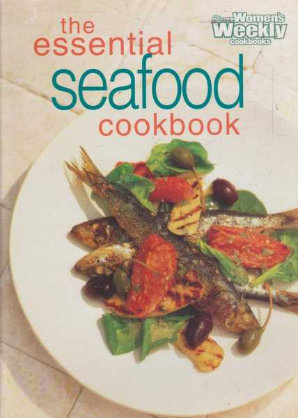 Image for The Australian Women's Weekly Cookbooks - The Essential Seafood Cookbook
