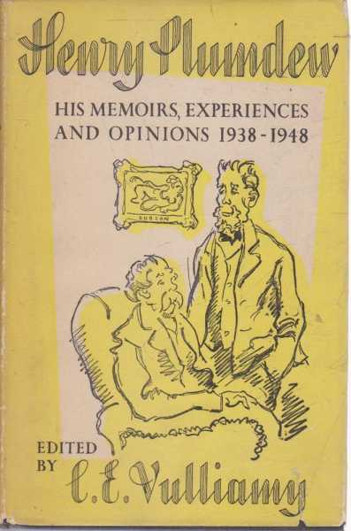 Image for Henry Plumdew - His Memoirs, Experiences and Opinions 1938-1948