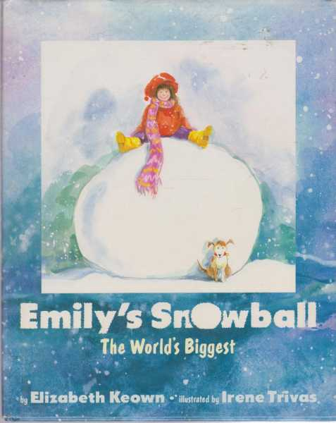 Image for Emily's Snowball : The World's Biggest