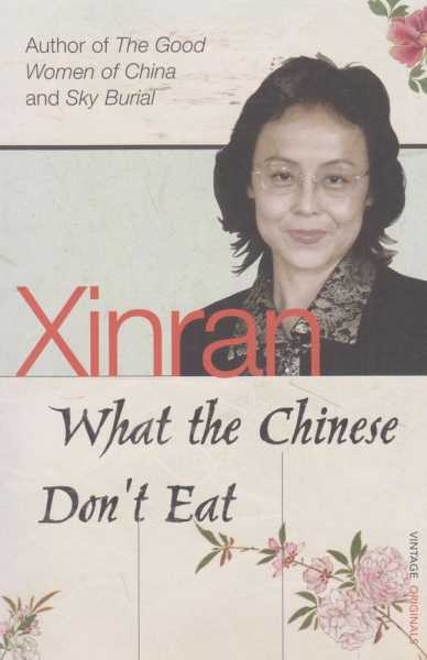 Image for What The Chinese Don't Eat - The Collected Guardian Columns