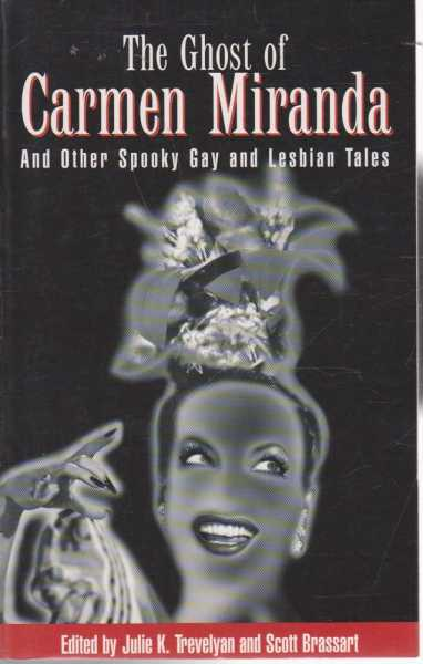 Image for The Ghost of Carmen Miranda and Other Spooky Gay and Lesbian Tales