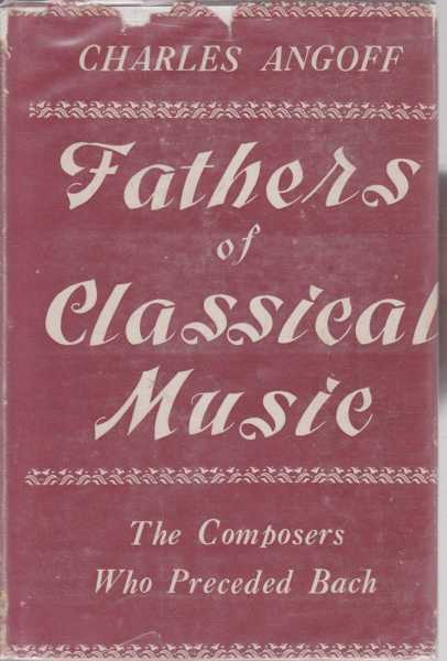 Image for Fathers of Classical Music - The Composers Who Preceded Bach