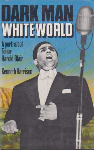 Image for Dark Man White World - A Portrait of Tenor Harold Blair