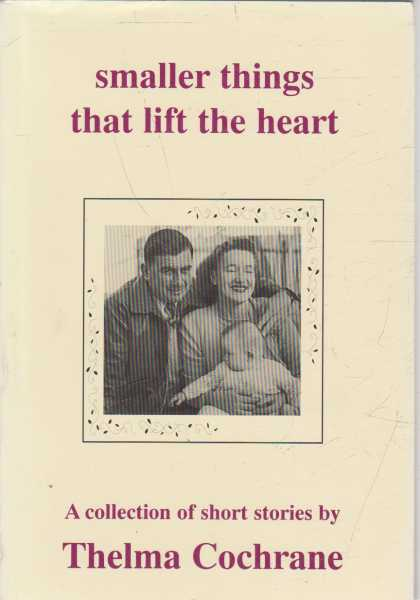 Image for Smaller Things That Lift The Heart: A Collection of Short Stories