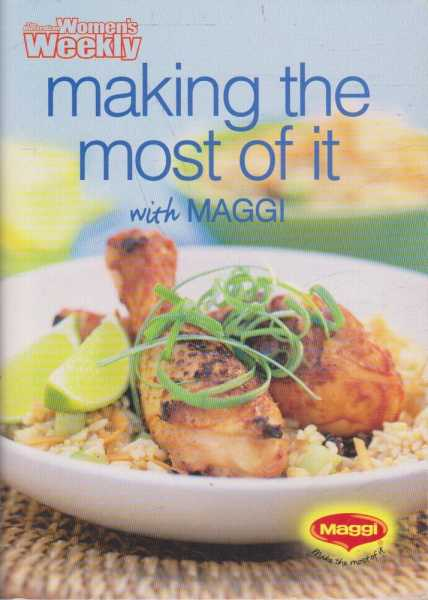 Image for The Australian Women's Weekly - Making The Most Of It with Maggi