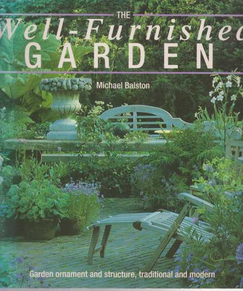 Image for The Well-Furnished Garden - Garden Ornament and Structure, Traditional and Modern