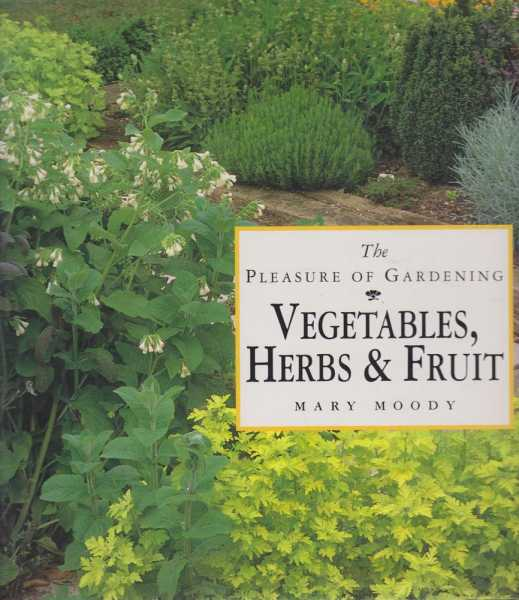 Image for The Pleasure of Gardening: Vegetables, Herbs & Fruit
