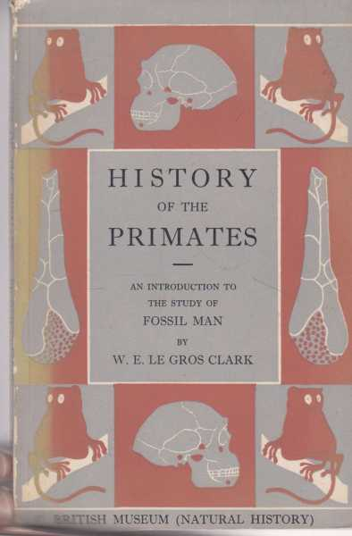 Image for History of the Primates - An Introduction to the Study of Fossil Man [British Museum Natural History]