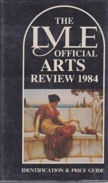 Image for The Lyle Official Arts Review 1984 - Identification and Price Guide