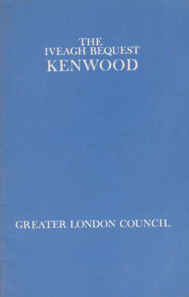 Image for The Iveagh Bequest Kenwood - A Short Account of its History and Architecture