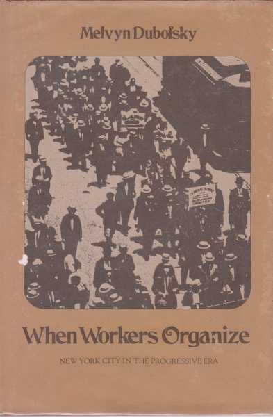Image for When Workers Organize - New York City in the Progressive Era