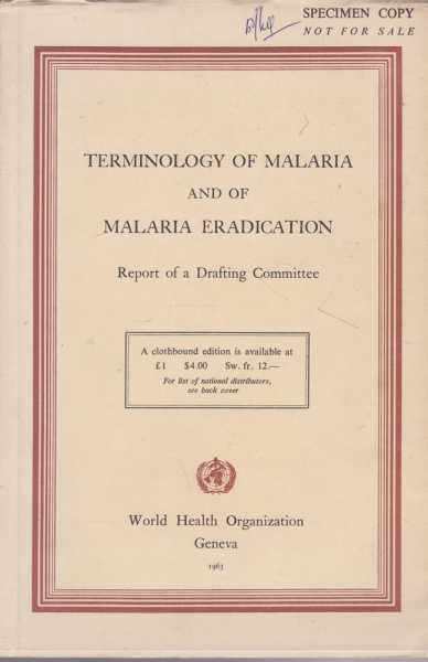 Image for Terminology of Malaria and if Malaria Eradication - Report of a Drafting Committee