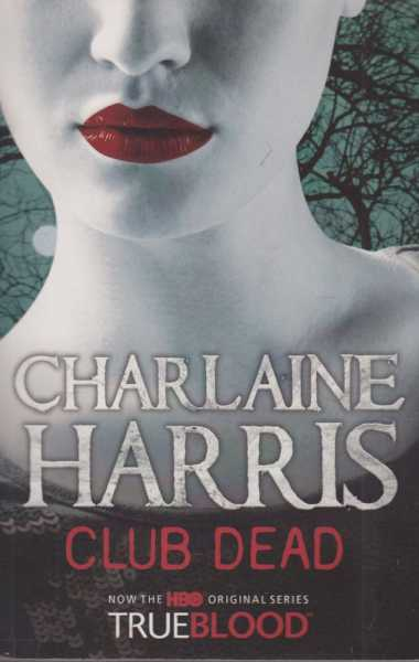 Image for Club Dead [Now The HBO Original Series TrueBlood]
