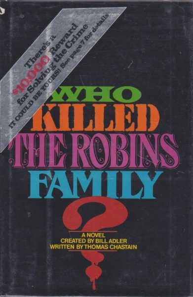 Image for Who Killed The Robins Family - And Where an When and How and Why Did They Die?