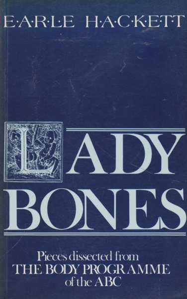 Image for Lady Bones - Pieces dissected from The Body Programme of the ABC