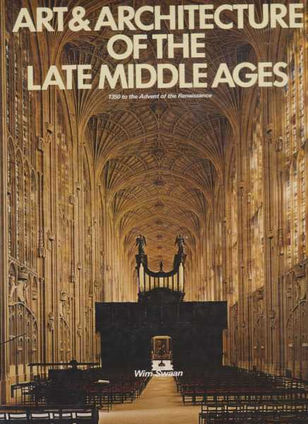 Image for Art & Architecture of the Late Middle Ages - 1350 to the Advent of the Renaissance