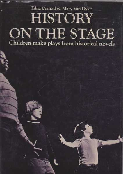 Image for History on the Stage - Children Make Plays from Historical Novels