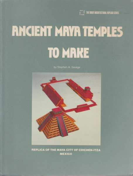 Image for Ancient Maya Temples To Make - A Replica of the Maya City of Chichen-Itza Mexico