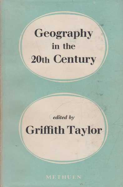 Image for Geography in the Twentieth Century - A Study of Growth, Fields, Techniques, Aims and Trends