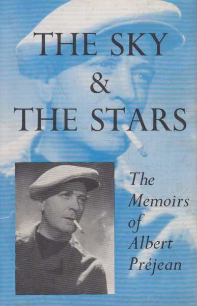 Image for The Sky and The Stars - The Memoirs of Albert Prejean