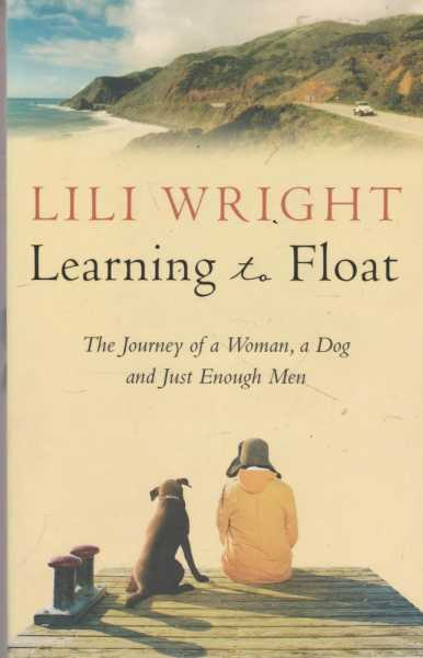 Image for Learning To Float - The Journey of a Woman, A Dog and Just Enough Men