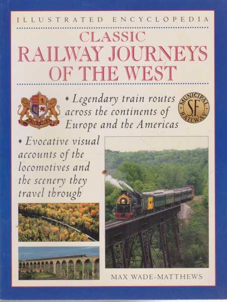 Image for Classic Railway Journeys Of The West [Illustrated Encyclopedia]