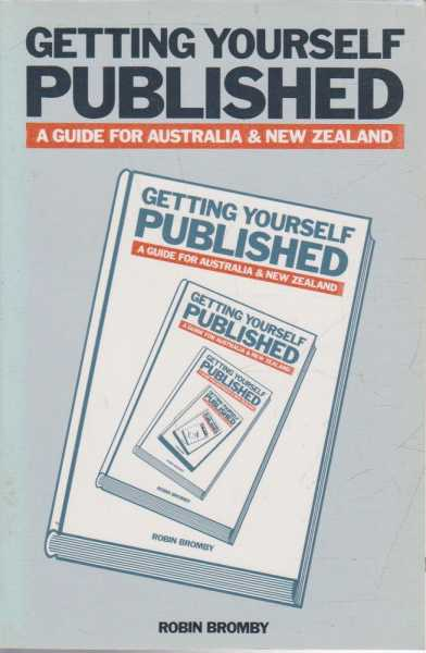 Image for Getting Yourself Published - A Guide for Australia & New Zealand
