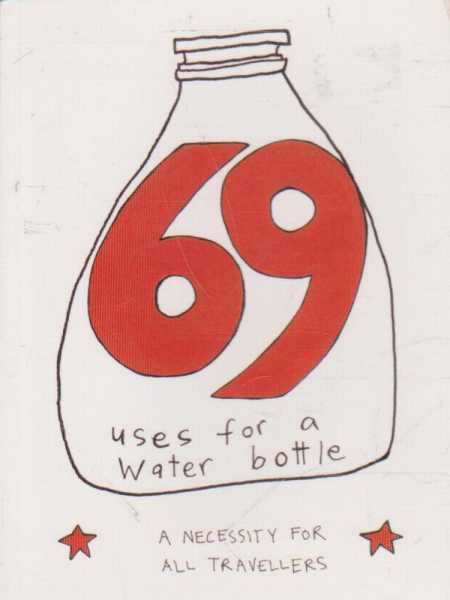 Image for 69 Uses For A Water Bottle