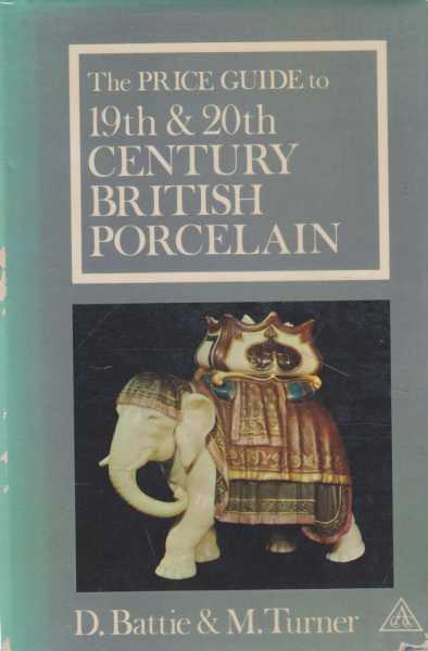 Image for The Price Guide to 19th & 20th Century British Porcelain [Price Guide Series]