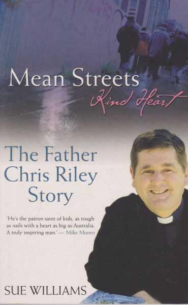Image for Mean Streets - Kind Heart: The Father Chris Riley Story