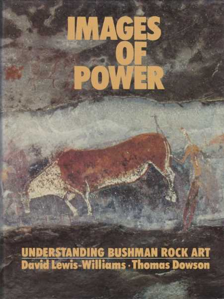 Image for Images of Power - Understanding Bushman Rock Art