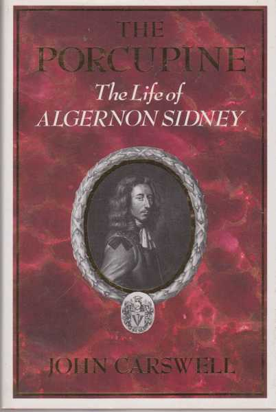 Image for The Porcupine - The Life of Algernon Sidney