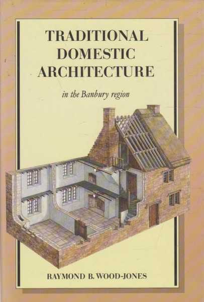 Image for Traditional Domestic Architecture In The Banbury Region