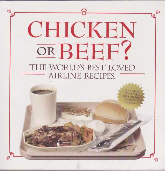 Image for Chicken or Beef? The World's Best Loved Airline Recipes