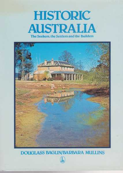 Image for Historic Australia - The Seekers, The Settlers and The Builders