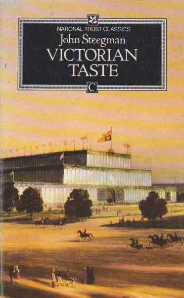 Image for Victorian Taste: A Study of the Arts and Architecture from 1830 to 1870